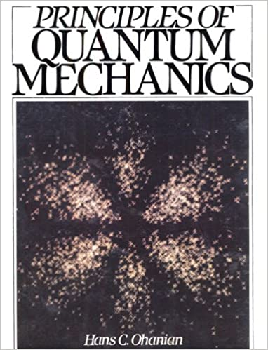 Principles of quantum mechanics hans c ohanian 9780137127955 principles of quantum mechanics 1st edition fandeluxe Gallery