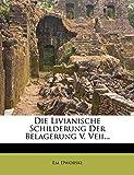 Die Livianische Schilderung Der Belagerung V. Veii... (German Edition)
