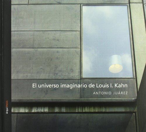 Descargar Libro Universo Imaginario De Louis I.kahn, El Antonio Juarez