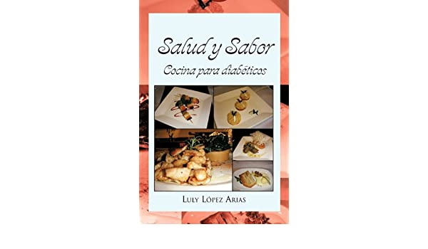 Salud y Sabor (Spanish Edition): Luly López Arias: 9781617643057: Amazon.com: Books