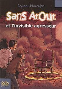 Sans Atout et l'invisible agresseur par Boileau-Narcejac