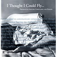 Learn more about the book, I Thought I Could Fly: Portraits of Anguish, Compulsion and Despair