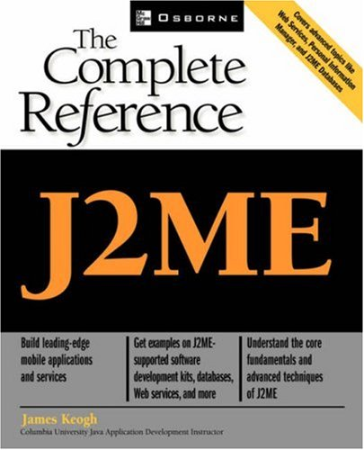 [PDF] J2ME: The Complete Reference Free Download | Publisher : McGraw-Hill | Category : Computers & Internet | ISBN 10 : 0072227109 | ISBN 13 : 9780072227109
