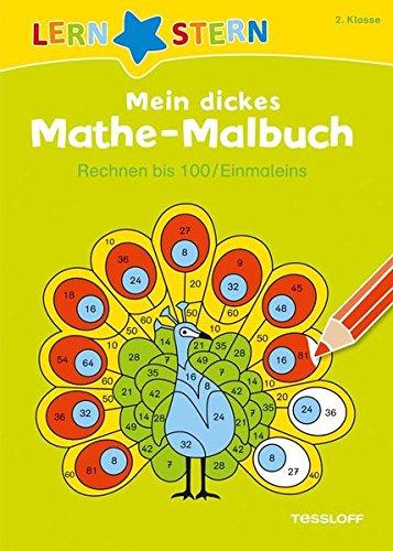 Mein dickes Mathe-Malbuch. Rechnen bis 100/ Einmaleins (LERNSTERN)