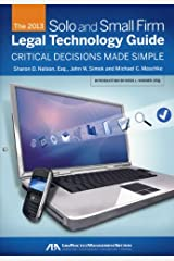2013 Solo and Small Firm Legal Technology Guide by Sharon D. Nelson (2013-12-07) Paperback