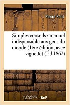 Book Simples conseils: manuel indispensable aux gens du monde 1ère édition, avec vignette (Savoirs Et Traditions)