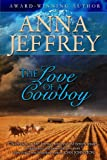 Front cover for the book The Love of a Cowboy by Anna Jeffrey