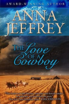The Love of a Cowboy, The Callister Trilogy, Book 1 by [Jeffrey, Anna]