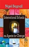 International Schools as Agents for Change, Nigel Bagnall, 1604561068