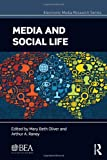 Media and Social Life (Electronic Media Research Series)