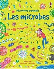 Les microbes - Découvrons ensemble