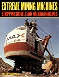 Extreme Mining Machines, Keith Haddock, 0760309183