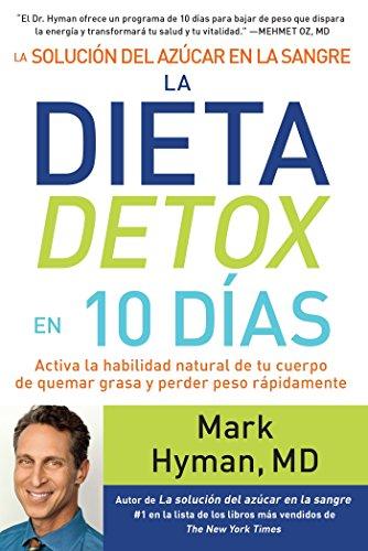 La solucin del azcar en la sangre. La dieta detox en 10 das (Spanish Edition)