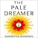The Pale Dreamer: A Bone Season Novella Audiobook by Samantha Shannon Narrated by Alana Kerr Collins
