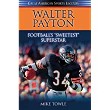 Walter Payton: Football's Sweetest Superstar