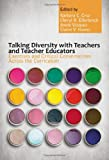 img - for Talking Diversity with Teachers and Teacher Educators: Exercises and Critical Conversations Across the Curriculum by Barbara C. Cruz (2014-06-01) book / textbook / text book