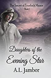 Daughters of the Evening Star (Secret of Truelock Manor Book 1) (English Edition)