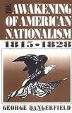 The Awakening of American Nationalism 1815-1828 9780881338232