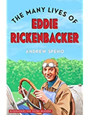 The Many Lives of Eddie Rickenbacker (Biographies for Young Readers)