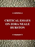 img - for Critical Essays on Zora Neale Hurston (Critical Essays on American Literature Series) book / textbook / text book