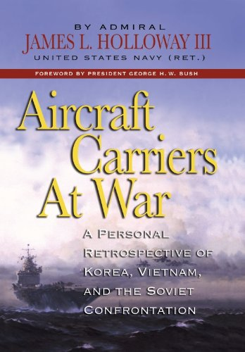 Aircraft Carriers at War: A Personal Retrospective of Korea, Vietnam, and the Soviet - Mahan Air