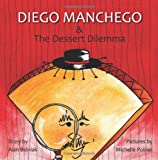 Diego Manchego and the Dessert Dilemma, Alan Belniak, 1484181514