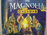 img - for The Magnolia Club: Fine Times With Nature's Finest : An Anthology of Tales from the Campfires book / textbook / text book