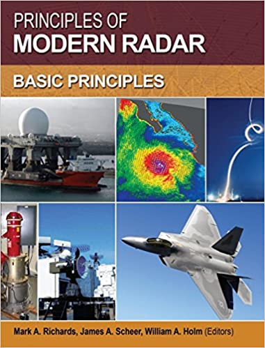 Principles of Modern Radar: Basic Principles: Mark A  Richards