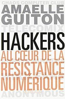 Hackers : au coeur de la résistance numérique, Guiton, Amaelle