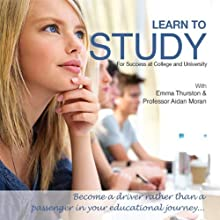 Learn to Study: For Success at College and University Audiobook by Aidan Moran Narrated by Emma Thurston