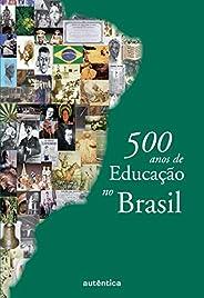 500 anos de educação no Brasil.