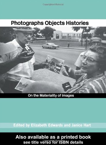 Photographs Objects Histories: On the Materiality of...