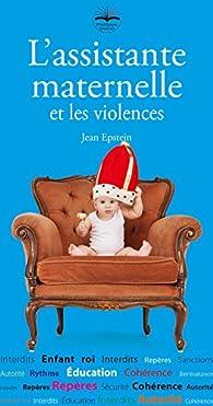 L'assistante maternelle et les violences et limites par Jean Epstein