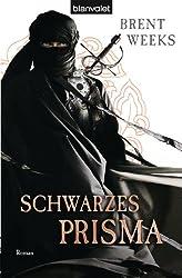 Schwarzes Prisma: Roman - [Die Licht-Saga 1] (Licht-Saga (The Lightbringer)) (German Edition)
