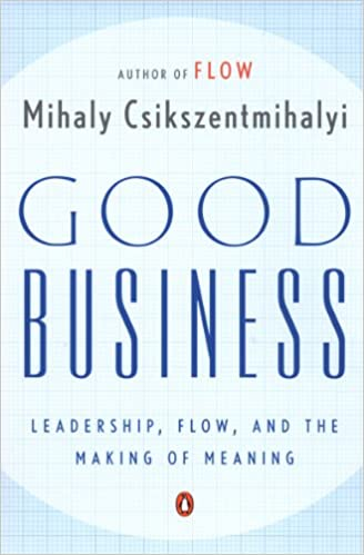 Read Good Business: Leadership, Flow, and the Making of Meaning PDF, azw (Kindle), ePub, doc, mobi
