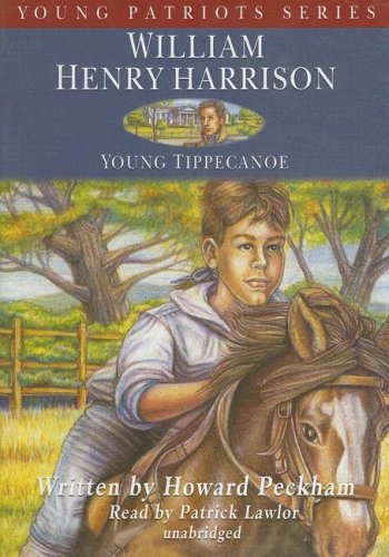 William Henry Harrison (Young Patriots) (Young Patriots Series) by Blackstone Audio Inc