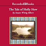 The Tale of Holly How | Susan Wittig Albert