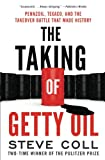 img - for The Taking of Getty Oil: Pennzoil, Texaco, and the Takeover Battle That Made History book / textbook / text book