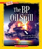 The BP Oil Spill, Peter Benoit, 0531206300