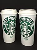 Personalized Starbucks Cup - This Might Be.Wine, Beer, Vodka, Booze. It's Up to you! Glossy Vinyl