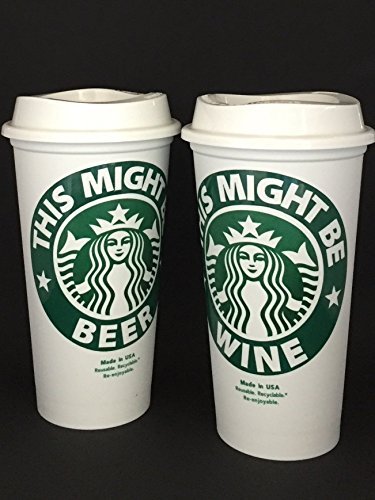Personalized Starbucks Cup - This Might Be.Wine, Beer, Vodka, Booze. It's Up to you! Glossy Vinyl by I'm Just Sayen
