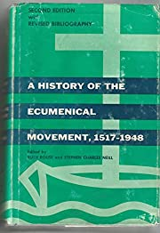 A History of the Ecumenical Movement…