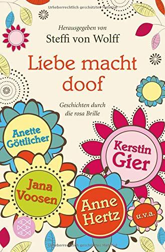 Liebe macht doof: Geschichten durch die rosa Brille (Liebe Brille)