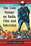 The Lone Ranger on Radio, Film and Television