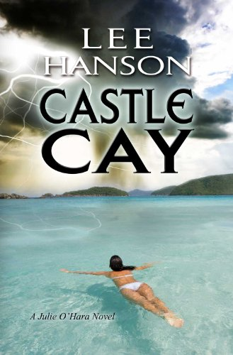 Castle Cay (Julie O'Hara Mystery Series Book 1) by [Hanson, Lee]