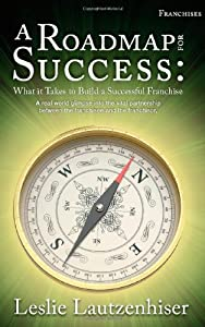 A Roadmap for Success: What It Takes to Build a Successful Franchise by 50 Interviews Inc.