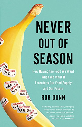 Never Out of Season: How Having the Food We Want When We Want It Threatens Our F…