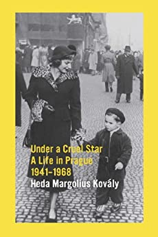Under A Cruel Star: A Life in Prague 1941-1968 by [Kovaly, Heda Margolius]