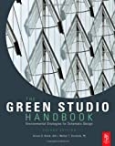 The Green Studio Handbook, Second Edition: Environmental Strategies for Schematic Design