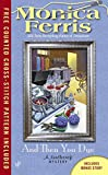 And Then You Dye (A Needlecraft Mystery) by  Monica Ferris in stock, buy online here